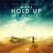 Hold Up (Remixes) by MAKJ