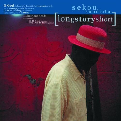 Longstoryshort by Sekou Sundiata
