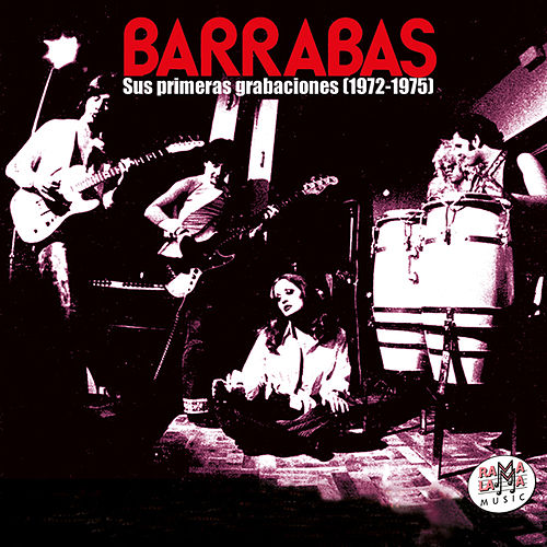 Barrabas. Sus Primeras Grabaciones (1972-1975) [Remastered] by Barrabas