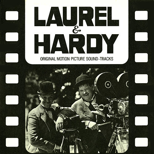 Laurel & Hardy (Original Motion Picture Soundtracks) by Laurel & Hardy