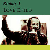 Love Child by Kiddus I