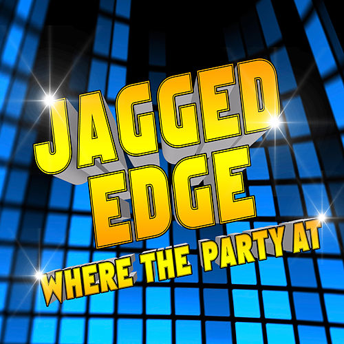 Where The Party At by Jagged Edge