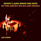 Denny Laine Sings the Hits of the Moody Blues and Wings (Go Now) by Denny Laine
