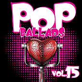 Pop Ballads, Vol. 15 by Various Artists