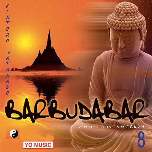 Budda Bar Vol. 8 (Relax and Meditation Music) by Kintero Vatanabe
