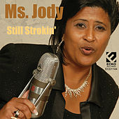Still Strokin' by Ms. Jody