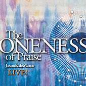 The Oneness of Praise by Jason & deMarco