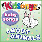 Baby Songs About Animals by Kid Songs
