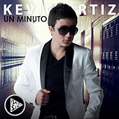 Un Minuto - Single by Kevin Ortiz