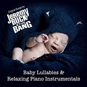 Baby Lullabies & Relaxing Piano Instrumentals by Jeremy Buck and The Bang