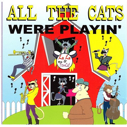 All the Cats Were Playin' by Lulu and the Tomcat