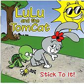 Stick to It! by Lulu and the Tomcat