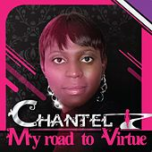My Road to Virtue by Chantel