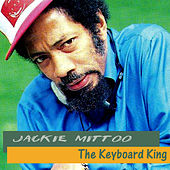 The Keyboard King by Jackie Mittoo