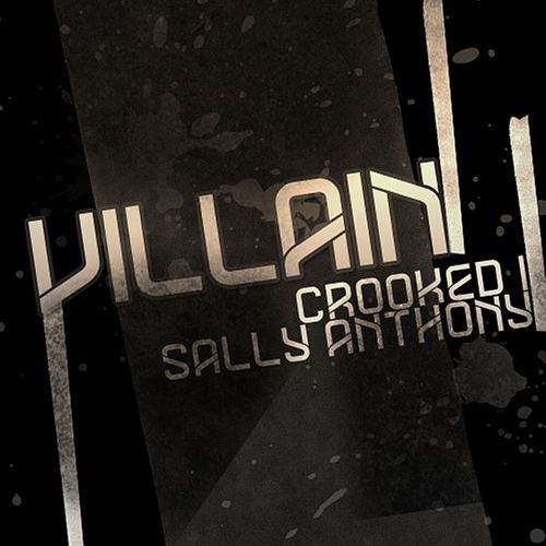 Villain (feat. Sally Anthony) by Crooked I