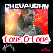Love O Love - Single by Chevaughn