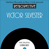 A Retrospective Victor Silvester by Victor Silvester