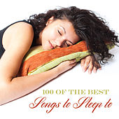 100 of the Best Songs to Sleep To by Various Artists