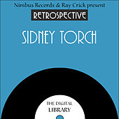 A Retrospective Sidney Torch by Sidney Torch