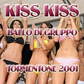 Kiss Kiss (Hit 2001  Ballo di  Gruppo) by Disco Fever