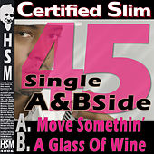 Certified Slim 45 - Single by Certified Slim