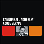 Azule Serape by Cannonball Adderley