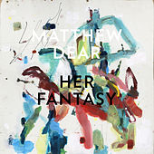 Her Fantasy by Matthew Dear