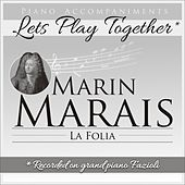 Piano Accompaniments for Marin Marais La Folia by Let's Play Together