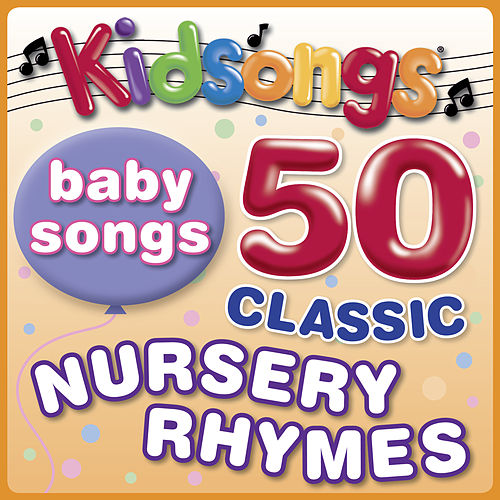 50 Classic Nursery Rhymes by Kid Songs