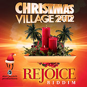 Christmas Village 2012 - Rejoice Riddim by Various Artists