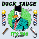 It's You (Remixes) by Duck Sauce