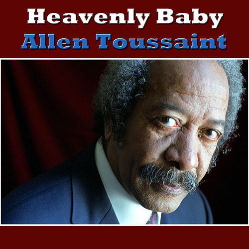 Heavenly Baby by Allen Toussaint