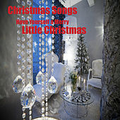 Christmas Songs: Have Yourself a Merry Little Christmas by Music Themes Group