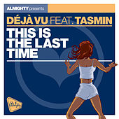 This Is the Last Time (feat. Tasmin) by Déjà Vu