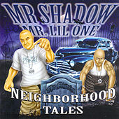 Neighborhood Tales by Mr. Shadow