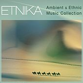 Etnika Ambient & Ethnic Music Collection by Various Artists