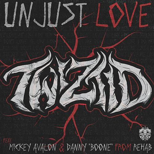 Unjust Love (feat. Mickey Avalon & Danny
