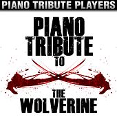 Piano Tribute to The Wolverine by Piano Tribute Players
