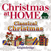 Christmas at Home: Classical Christmas by KnightsBridge