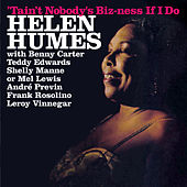 'Tain't Nobody's Biz-Ness If I Do (Bonus Track Version) by Helen Humes