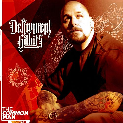 The Common Man by Delinquent Habits