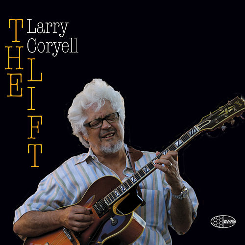 The Lift by Larry Coryell