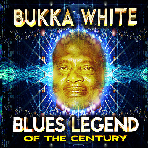 Blues Legend of the Century by Bukka White