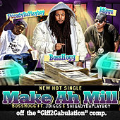 Make Ah Mill (feat. J-Diggs & Shigady Da Playboy) by Boss Hogg