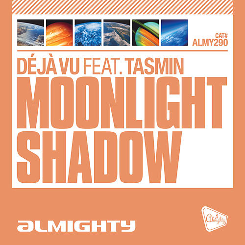 Almighty Presents: Moonlight Shadow (feat. Tasmin) by Déjà Vu