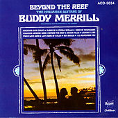 Beyond The Reef: The Hawaiian Guitars Of Buddy Merrill by Buddy Merrill