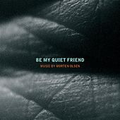Olsen: Be My Quiet Friend by Various Artists
