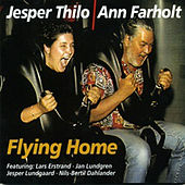 Flying Home (feat. Jan Lundgren & N-B Dahlander) by Jesper Thilo