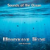 Sounds of the Ocean - Binaural Beats - Nature Sounds for Extreme Relaxation by Brainwave-Sync