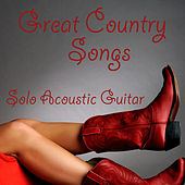 Great Country Songs: Solo Acoustic Guitar by The O'Neill Brothers Group